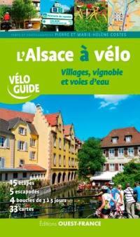 L'Alsace à vélo : villages, vignoble et voies d'eau