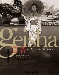 Geisha ou Le jeu du shamisen. Volume 2