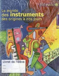 Le monde des instruments des origines à nos jours