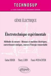 Electrotechnique expérimentale : méthodes de mesure, réseaux et machines électriques, convertisseurs statiques, sources d'énergie renouvelable : génie électrique