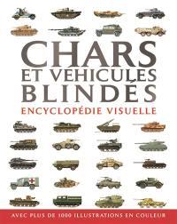 Chars et véhicules blindés : encyclopédie visuelle