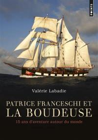 Patrice Franceschi et la Boudeuse : 15 ans d'aventure autour du monde