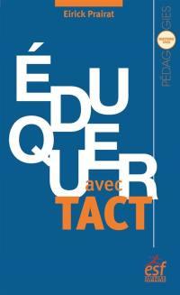 Eduquer avec tact : vertu et compétence de l'enseignant