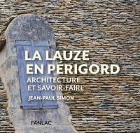 La lauze en Périgord : architecture et savoir-faire