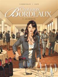 Châteaux Bordeaux. Volume 9, Les primeurs