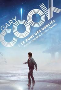 Gary Cook. Volume 1, Le pont des oubliés