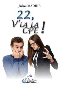 22, v'la la CPE !