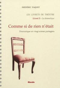 Les livrets de théâtre. Volume 3, Comme si de rien n'était