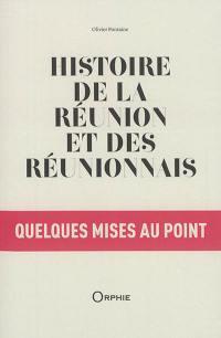 Histoire de La Réunion et des Réunionnais : quelques mises au point