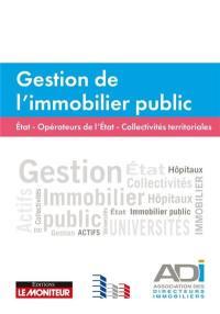 Gestion de l'immobilier public : Etat, opérateurs de l'Etat, collectivités territoriales