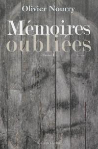 Mémoires oubliées. Volume 1, Mémoires oubliées