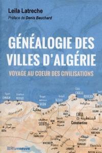 Généalogie des villes d'Algérie : voyage au coeur des civilisations