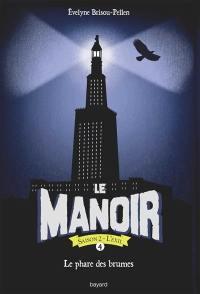 Le manoir : saison 2 : l'exil. Volume 4, Le phare des brumes