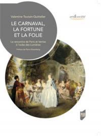 Le carnaval, la fortune et la folie : la rencontre de Paris et Venise à l'aube des Lumières