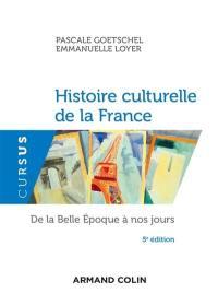 Histoire culturelle de la France, de la Belle Epoque à nos jours
