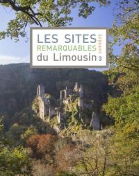 Les sites remarquables du Limousin. Volume 3, Corrèze