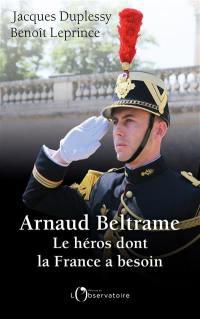 Arnaud Beltrame, le héros dont la France a besoin