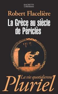 La Grèce au siècle de Périclès