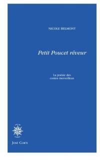 Petit-Poucet rêveur : la poésie des contes merveilleux