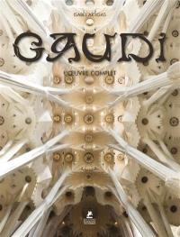 Antoni Gaudi : l'oeuvre complet : 1852-1926