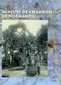 Mineurs de charbon en Normandie, XVIIIe-XXe siècles