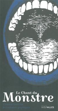 Chant du monstre (Le) : création littéraire et curiosités graphiques. n° 2