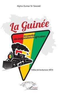 La Guinée, locomotive des indépendances africaines