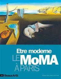 Etre moderne : le MoMA à Paris : Fondation Louis Vuitton