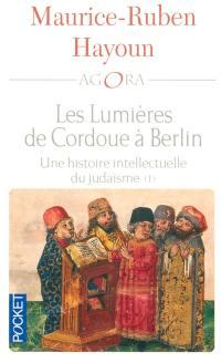 Les lumières de Cordoue à Berlin. Volume 1, Les lumières de Cordoue à Berlin
