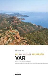 Var : les plus belles randonnées : Var Ouest, Maures, Esterel