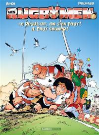 Les rugbymen. Volume 7, Le résultat, on s'en fout ! il faut gagner !