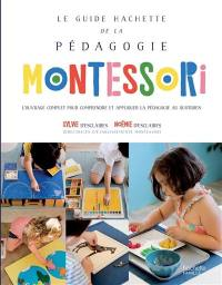 Le guide Hachette de la pédagogie Montessori