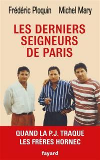 Les derniers seigneurs de Paris : quand la PJ traque le clan Hornec