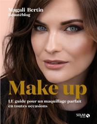 Make up : le guide pour un maquillage parfait en toutes occasions