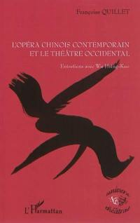 L'opéra chinois contemporain et le théâtre occidental : entretiens avec Wu Hsing-Kuo