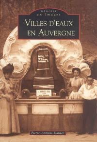 Villes d'eaux en Auvergne