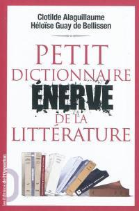 Petit dictionnaire énervé de la littérature