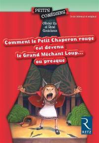Comment le Petit Chaperon rouge est devenu Grand Méchant Loup... ou presque