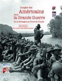 Images des Américains dans la Grande Guerre : de la Bretagne au front de l'Ouest