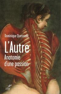 L'autre : anatomie d'une passion