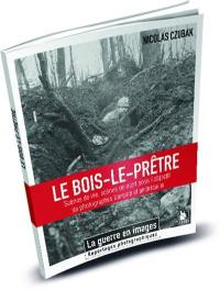 Le Bois-le-Prêtre : scènes de vie, scènes de mort sous l'objectif de photographes français et américains