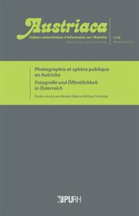 Austriaca. n° 83, Photographie et sphère publique en Autriche = Fotografie und Öffentlichkeit in Österreich