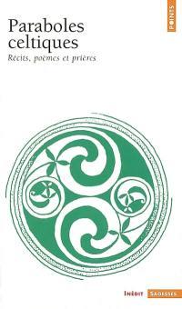 Paraboles celtiques : récits, poèmes et prières