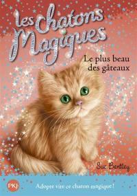 Les chatons magiques. Volume 16, Le plus beau des gâteaux