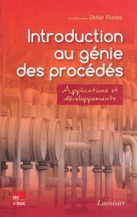 Introduction au génie des procédés : applications et développements