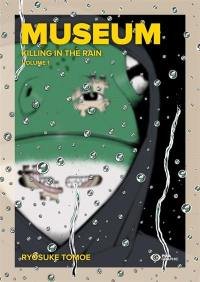 Museum : killing in the rain. Volume 1