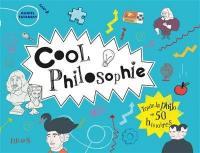 Cool philosophie : toute la philo en 50 histoires