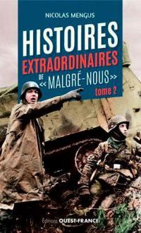 Histoires extraordinaires de malgré-nous. Volume 2, Histoires extraordinaires de malgré-nous