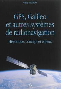 GPS, Galileo et autres systèmes de radionavigation