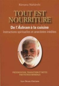 Tout est nourriture : de l'âshram à la cuisine : instructions spirituelles et anecdotes inédites